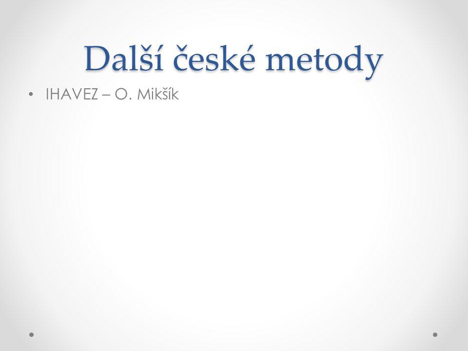 Další české metody IHAVEZ – O. Mikšík