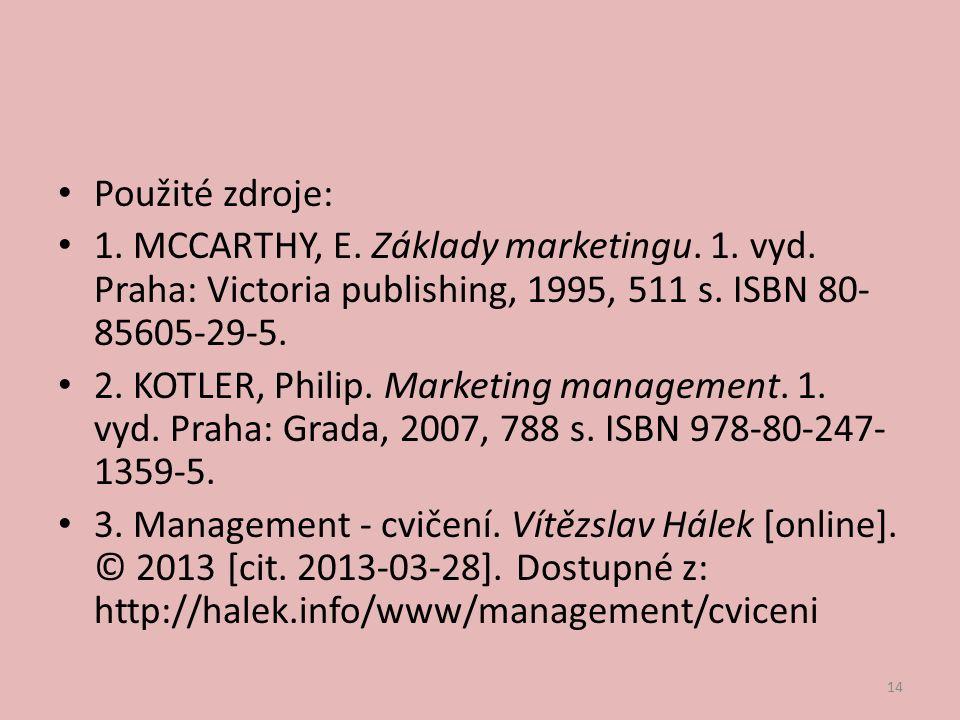 Použité zdroje: 1. MCCARTHY, E. Základy marketingu.