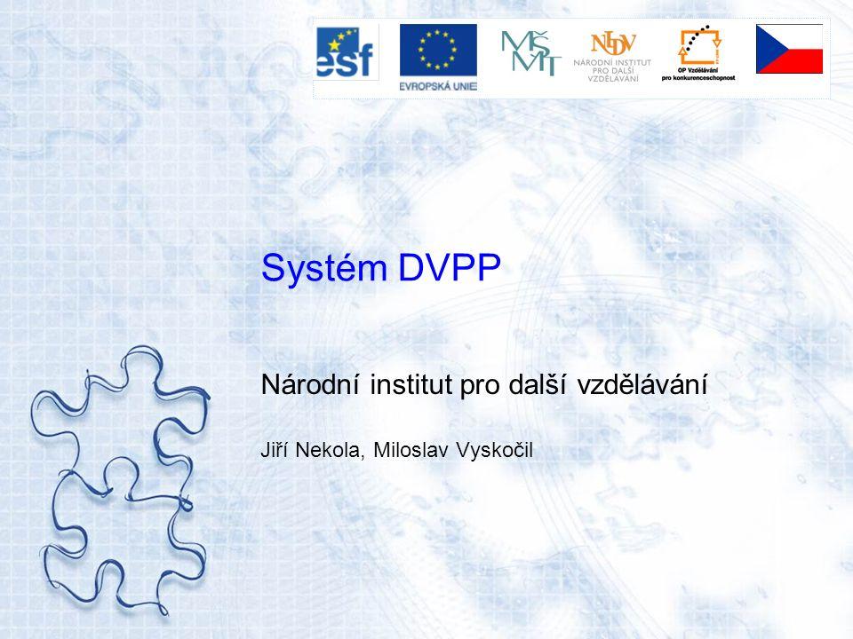 Systém DVPP Národní institut pro další vzdělávání Jiří Nekola, Miloslav Vyskočil
