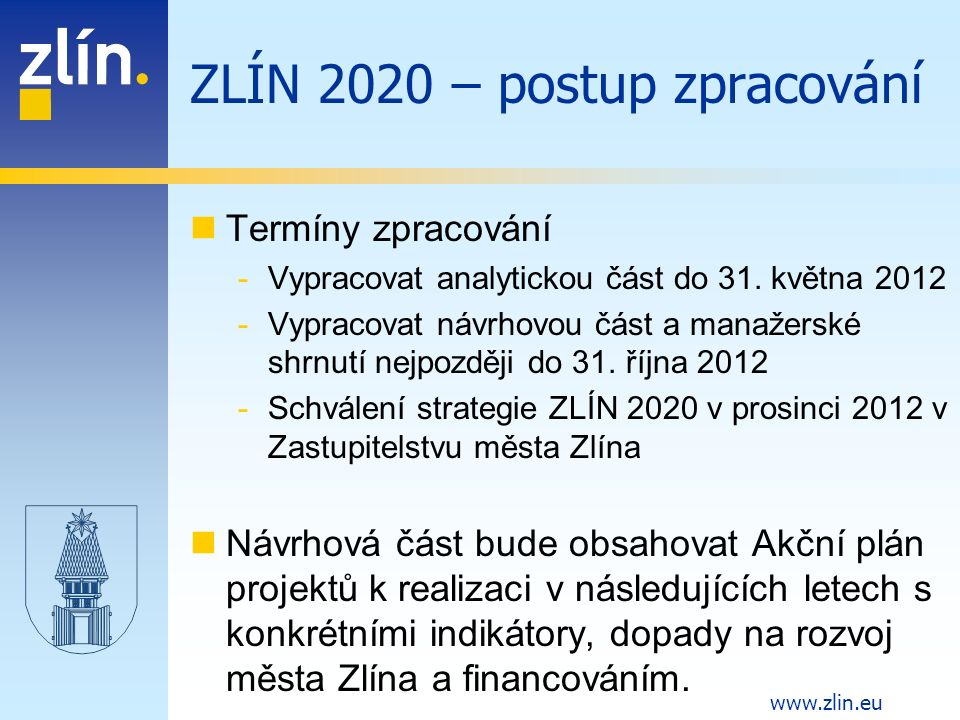 www.zlin.eu Termíny zpracování -Vypracovat analytickou část do 31.