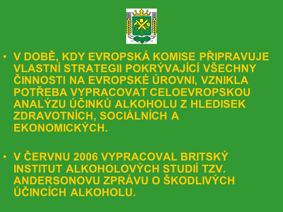 ZÁVĚR : ALKOHOLOVÁ STRATEGIE EVROPSKÉ KOMISE VYCHÁZÍ Z DOPORUČENÍ WHO A WTO A PŘEDEVŠÍM Z ROZHODNUTÍ JEJÍHO GENERÁLNÍHO ŘEDITELSTVÍ – DG SANCO.