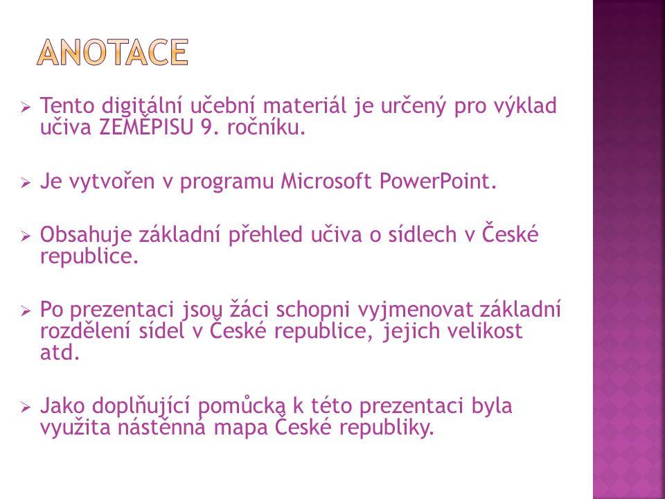 Tento digitální učební materiál je určený pro výklad učiva ZEMĚPISU 9.