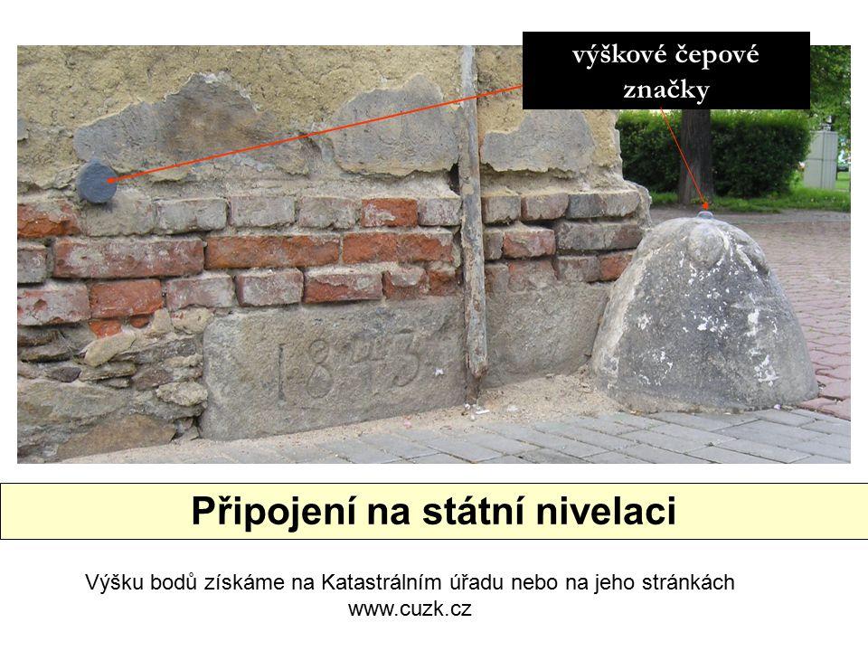 Připojení na státní nivelaci výškové čepové značky Výšku bodů získáme na Katastrálním úřadu nebo na jeho stránkách www.cuzk.cz