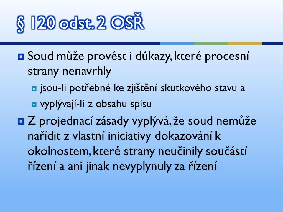  Absolutní korelace objektivního a subjektivního DB na začátku řízení  V průběhu řízení může být subjektivní DB zmírněno  postupem podle § 120/2 OS