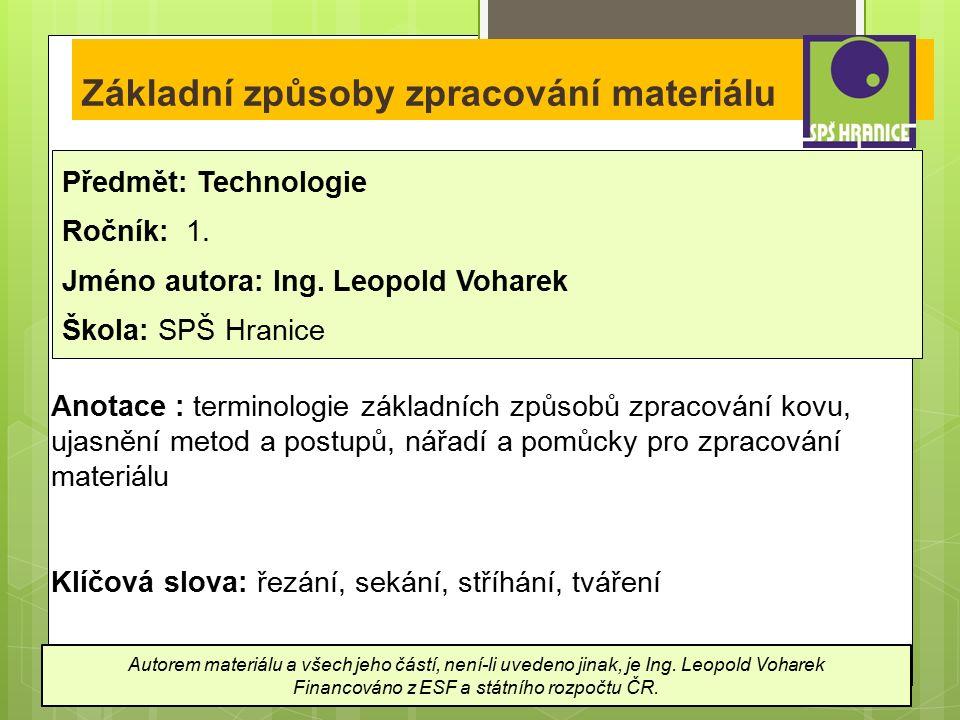 Základní způsoby zpracování materiálu Předmět: Technologie Ročník: 1.