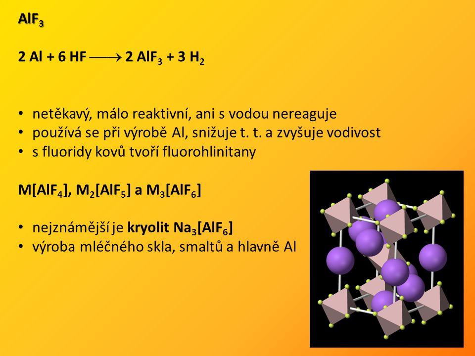 netěkavý, málo reaktivní, ani s vodou nereaguje používá se při výrobě Al, snižuje t.