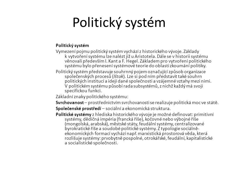 Politický systém Vymezení pojmu politický systém vychází z historického vývoje. Základy k vytvoření systému lze nalézt již u Aristotela. Dále se v his