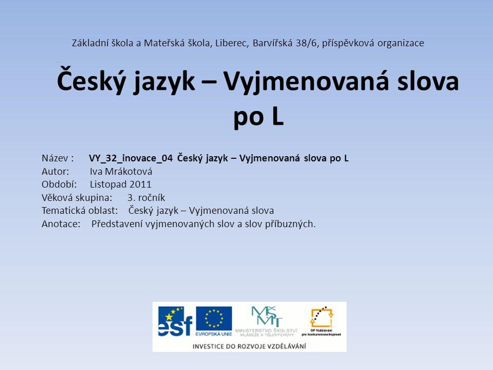 Základní škola a Mateřská škola, Liberec, Barvířská 38/6, příspěvková organizace