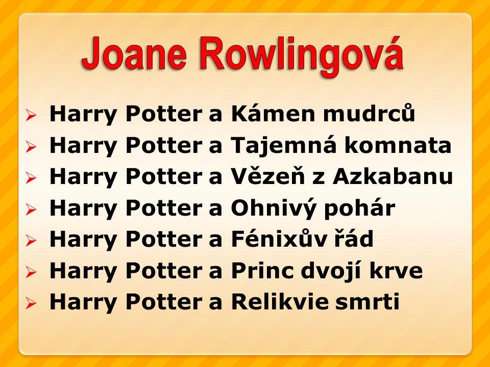  Harry Potter a Kámen mudrců  Harry Potter a Tajemná komnata  Harry Potter a Vězeň z Azkabanu  Harry Potter a Ohnivý pohár  Harry Potter a Fénixův řád  Harry Potter a Princ dvojí krve  Harry Potter a Relikvie smrti