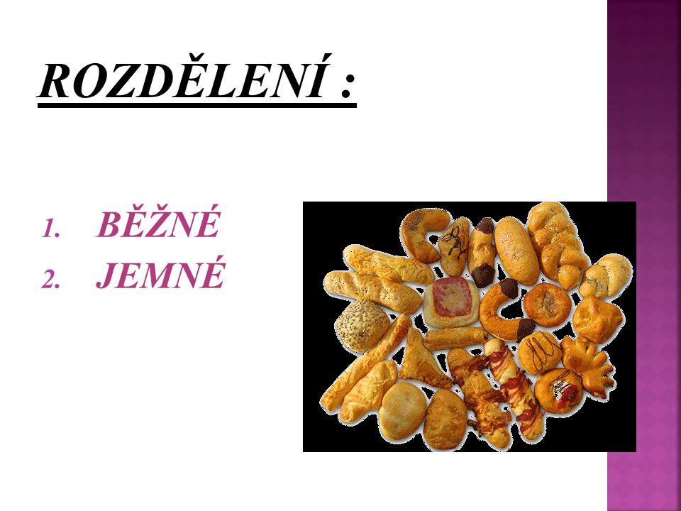 1. BĚŽNÉ 2. JEMNÉ