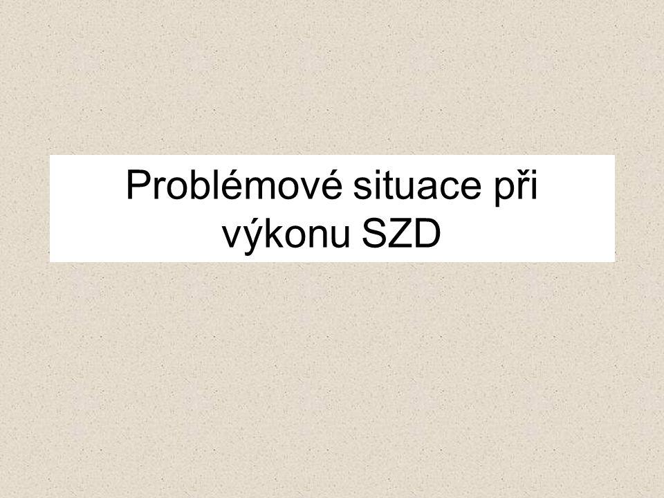 Problémové situace při výkonu SZD