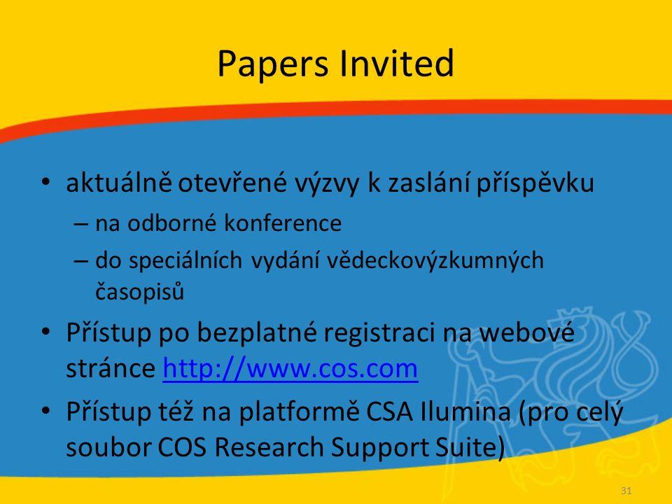 Papers Invited aktuálně otevřené výzvy k zaslání příspěvku – na odborné konference – do speciálních vydání vědeckovýzkumných časopisů Přístup po bezplatné registraci na webové stránce http://www.cos.comhttp://www.cos.com Přístup též na platformě CSA Ilumina (pro celý soubor COS Research Support Suite) 31