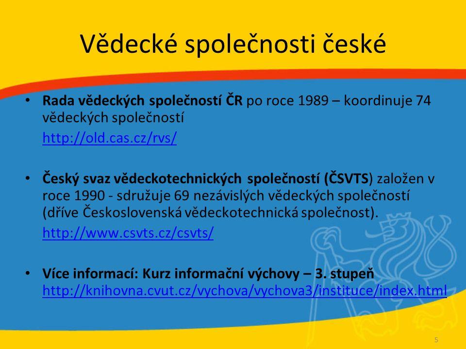 Informace pro vědu a výzkum na ČVUT Web ČVUT http://www.cvut.cz/informace-pro-zamestnance/vav Web Ústřední knihovny ČVUT Sekce Podpora vědy http://knihovna.cvut.cz/veda/index.html DSVINFO – e-mailová konference spravovaná ÚK ČVUT (doktorand, studium, věda) dsvinfo@cvut.cz