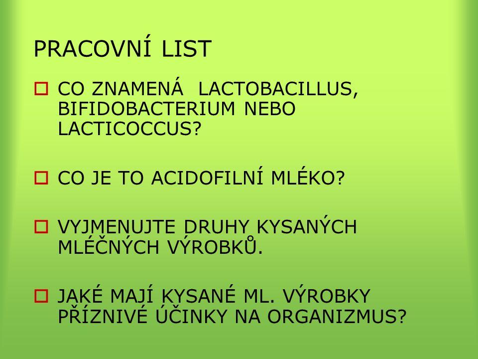 PRACOVNÍ LIST  CO ZNAMENÁ LACTOBACILLUS, BIFIDOBACTERIUM NEBO LACTICOCCUS.