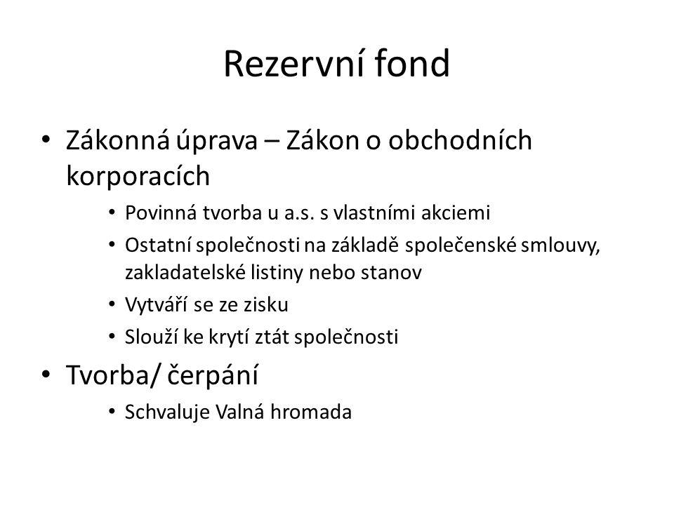 Rezervní fond Zákonná úprava – Zákon o obchodních korporacích Povinná tvorba u a.s.