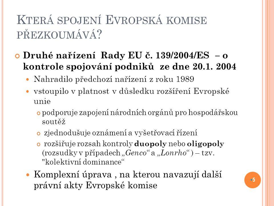 K TERÁ SPOJENÍ E VROPSKÁ KOMISE PŘEZKOUMÁVÁ . Druhé nařízení Rady EU č.