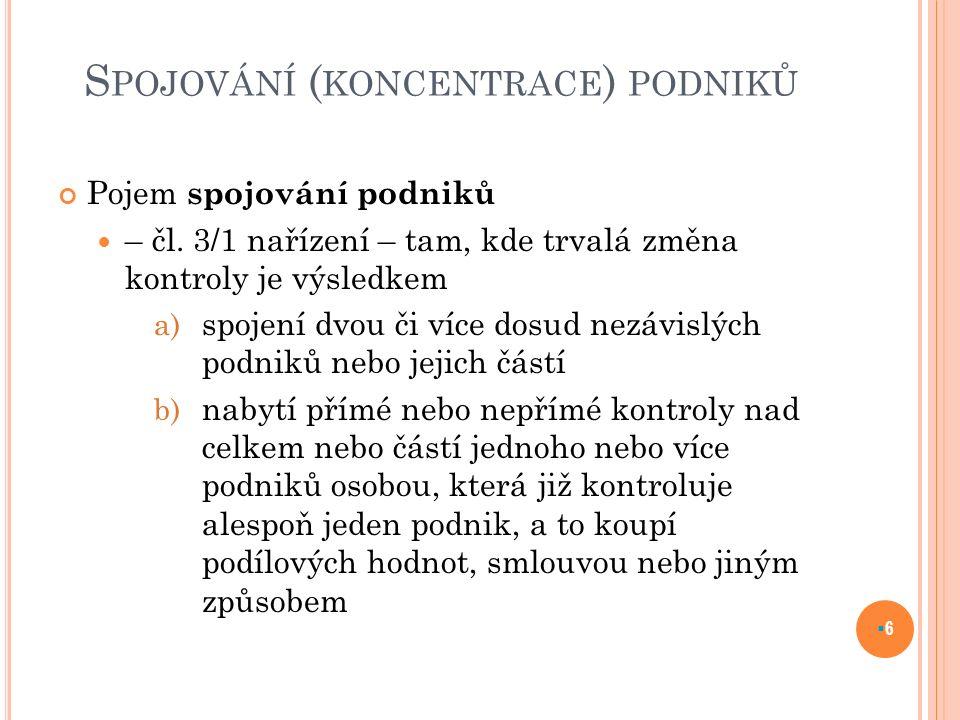 S POJOVÁNÍ ( KONCENTRACE ) PODNIKŮ Pojem spojování podniků – čl.