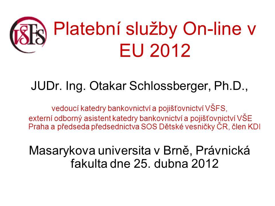 Platební služby On-line v EU 2012 JUDr. Ing.