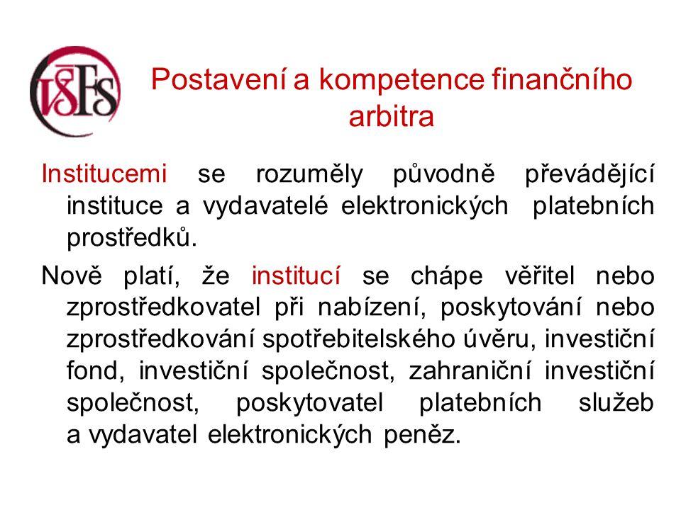 Postavení a kompetence finančního arbitra Institucemi se rozuměly původně převádějící instituce a vydavatelé elektronických platebních prostředků.