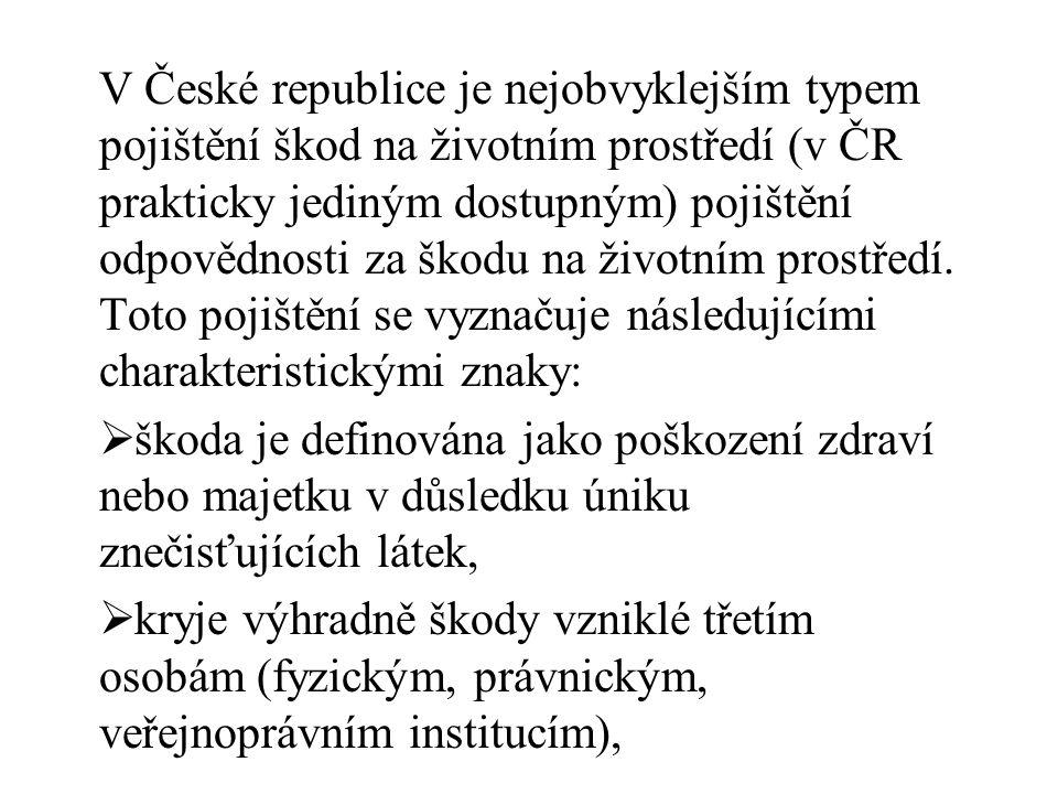 V České republice je nejobvyklejším typem pojištění škod na životním prostředí (v ČR prakticky jediným dostupným) pojištění odpovědnosti za škodu na ž