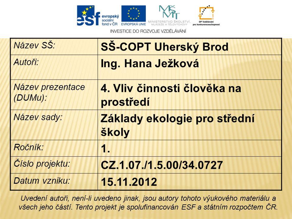 Název SŠ: SŠ-COPT Uherský Brod Autoři: Ing. Hana Ježková Název prezentace (DUMu): 4.