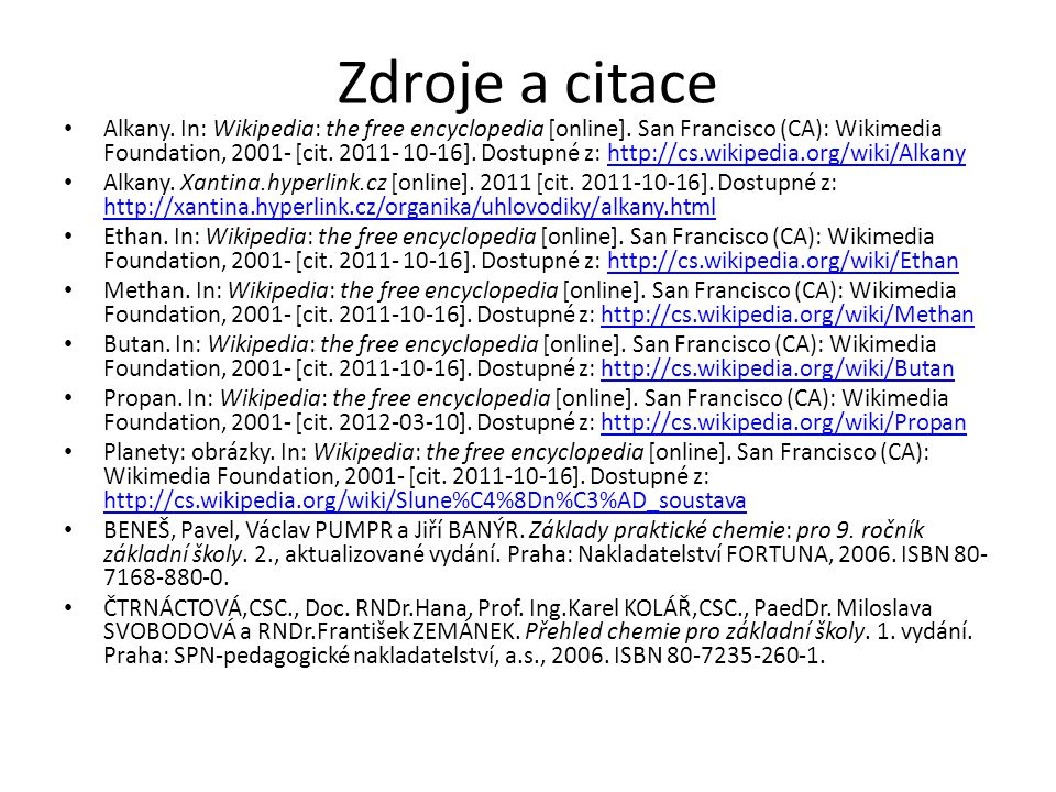 Zdroje a citace Alkany. In: Wikipedia: the free encyclopedia [online].