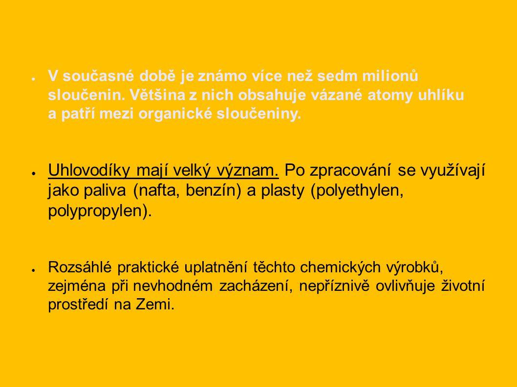 ● V současné době je známo více než sedm milionů sloučenin.