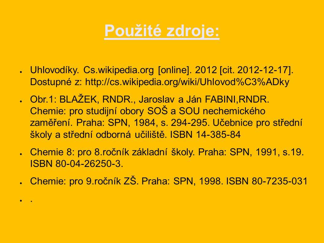 Použité zdroje: ● Uhlovodíky. Cs.wikipedia.org [online].