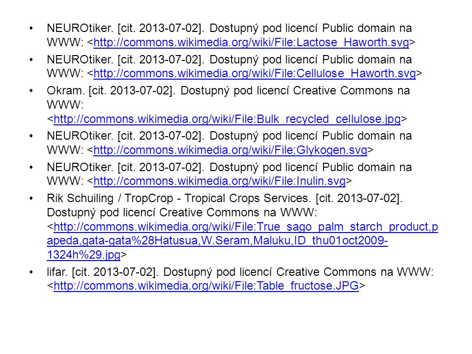 NEUROtiker. [cit. 2013-07-02]. Dostupný pod licencí Public domain na WWW: http://commons.wikimedia.org/wiki/File:Lactose_Haworth.svg NEUROtiker. [cit.