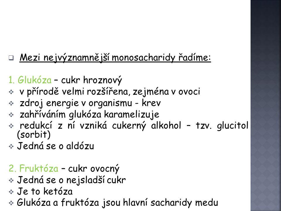 Monosacharidy  Monosacharidy jsou: aldózy (např.
