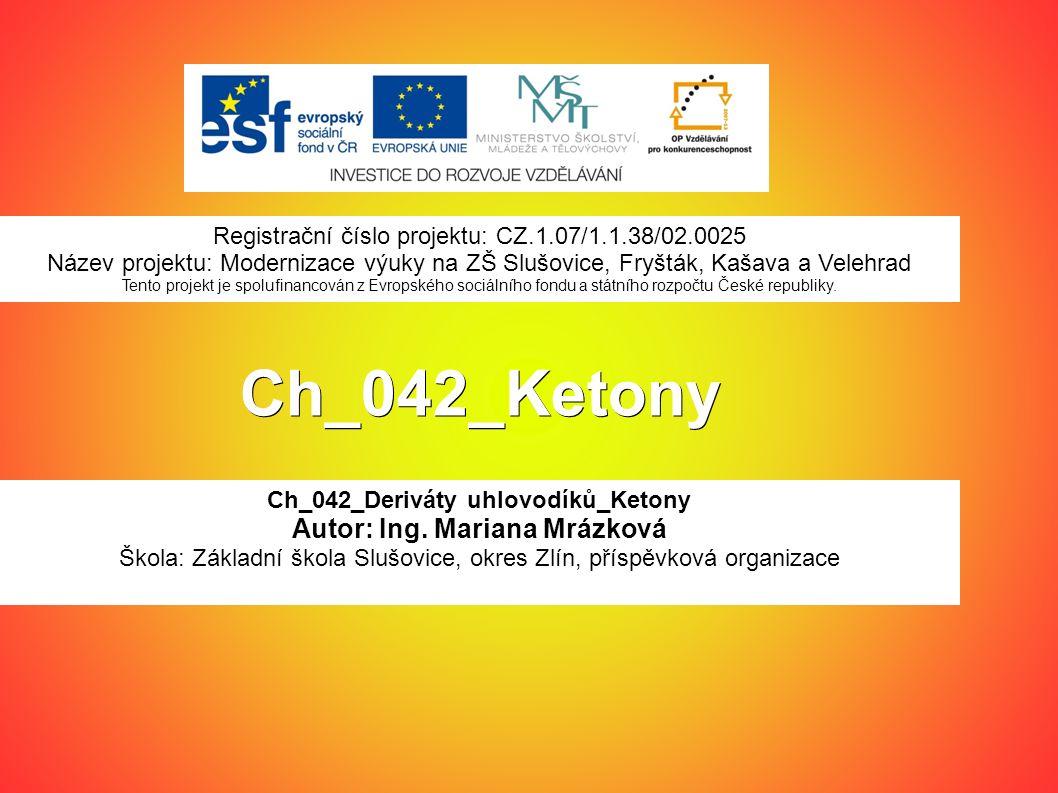 Ch_042_Ketony Ch_042_Deriváty uhlovodíků_Ketony Autor: Ing.