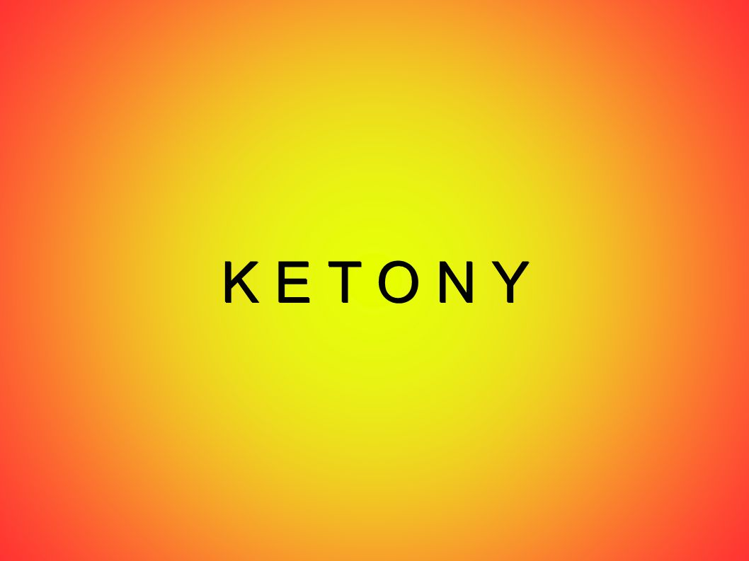 Ketony jsou deriváty uhlovodíků, ve kterých jsou ke karbonylové skupině vázány dva uhlovodíkové zbytky: R 1, R 2 – uhlovodíkové zbytky Obecný vzorec ketonů je: R 1 COR 2 Systematický název je zakončený příponou – ON.