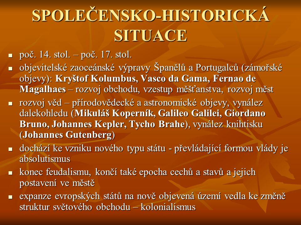 SPOLEČENSKO-HISTORICKÁ SITUACE poč. 14. stol. – poč.
