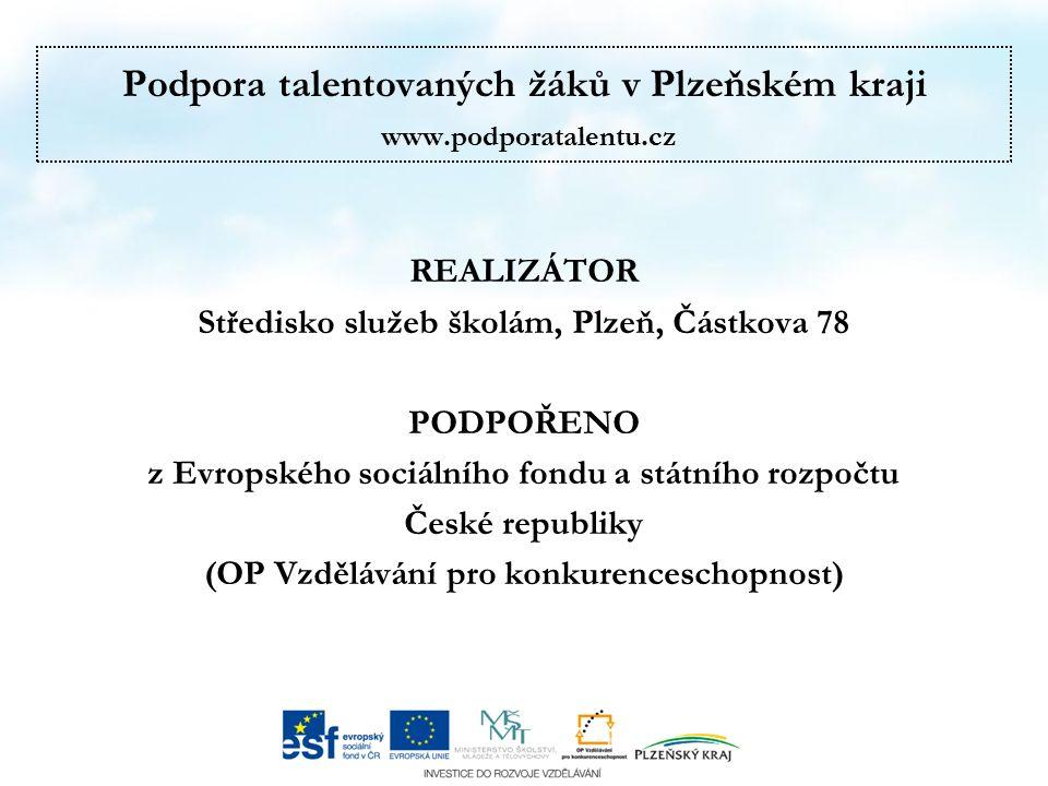 Podpora talentovaných žáků v Plzeňském kraji www.podporatalentu.cz CÍL PROJEKTU Podporovat a rozvíjet znalosti a dovednosti nadaných žáků z Plzeňského kraje v oblastech přírodovědných, společenskovědních, jazykových a uměleckých (a jejich pedagogů).