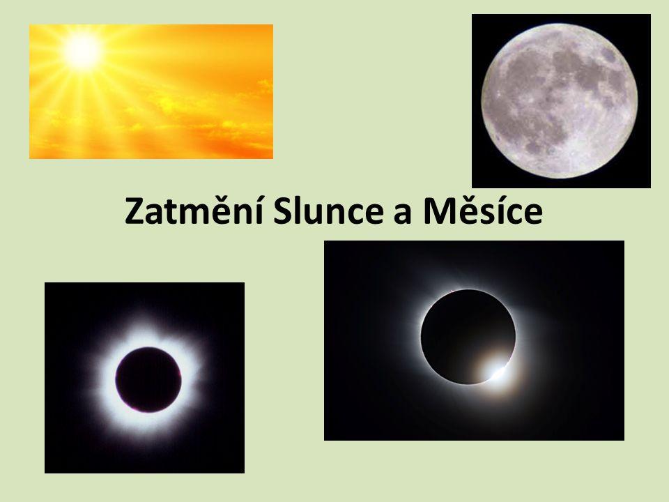Zatmění Slunce Zatmění Slunce nastává, když se před sluneční kotouč nasune kotouč Měsíce.