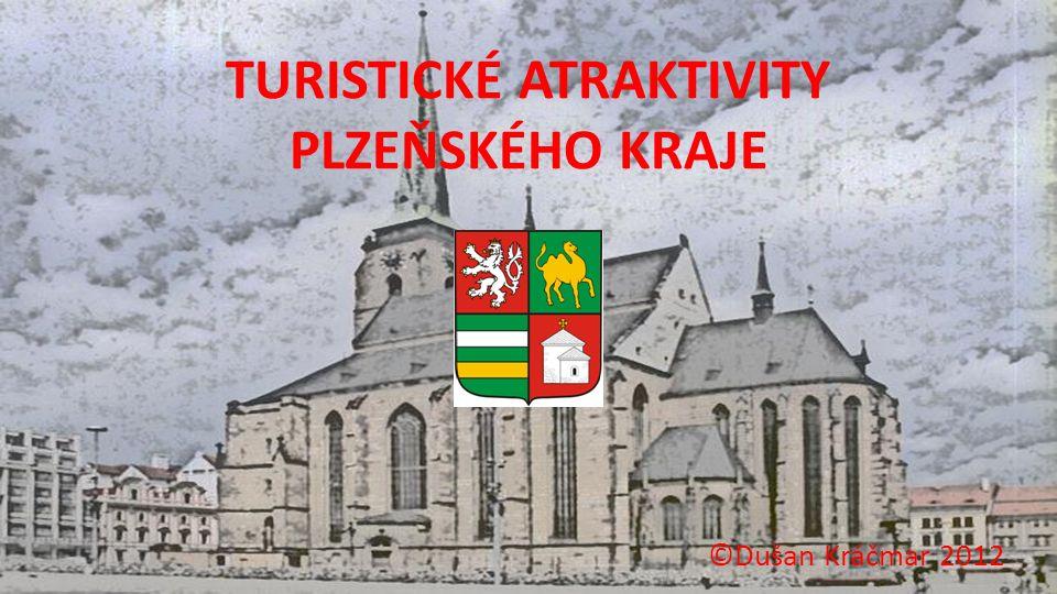 TURISTICKÉ ATRAKTIVITY PLZEŇSKÉHO KRAJE ©Dušan Kráčmar 2012