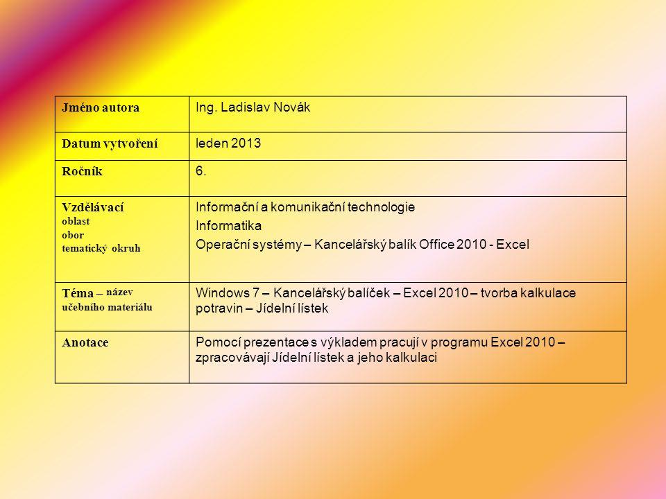 Jméno autora Ing. Ladislav Novák Datum vytvoření leden 2013 Ročník 6.