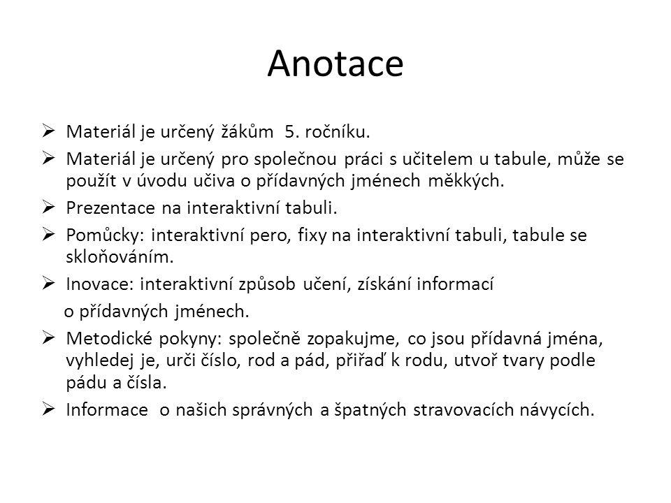 Anotace  Materiál je určený žákům 5. ročníku.