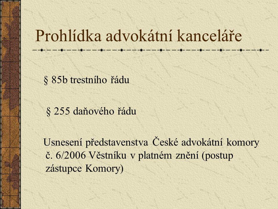 Prohlídka advokátní kanceláře § 85b trestního řádu § 255 daňového řádu Usnesení představenstva České advokátní komory č. 6/2006 Věstníku v platném zně
