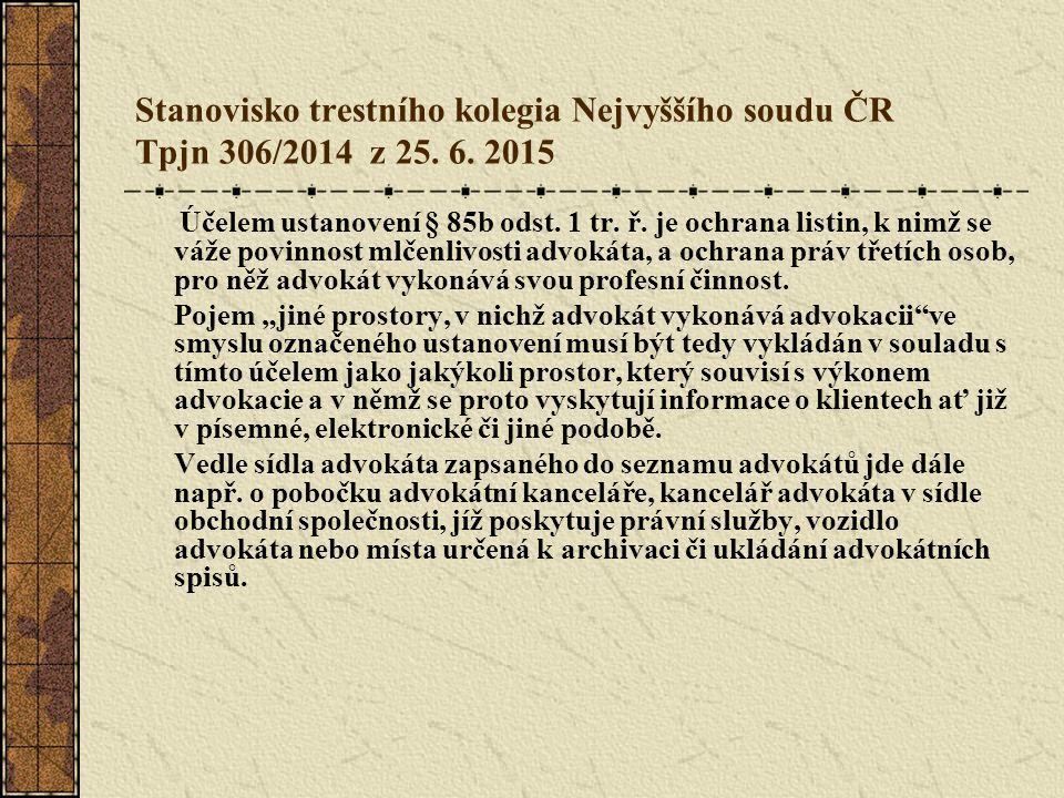 Stanovisko trestního kolegia Nejvyššího soudu ČR Tpjn 306/2014 z 25. 6. 2015 Účelem ustanovení § 85b odst. 1 tr. ř. je ochrana listin, k nimž se váže