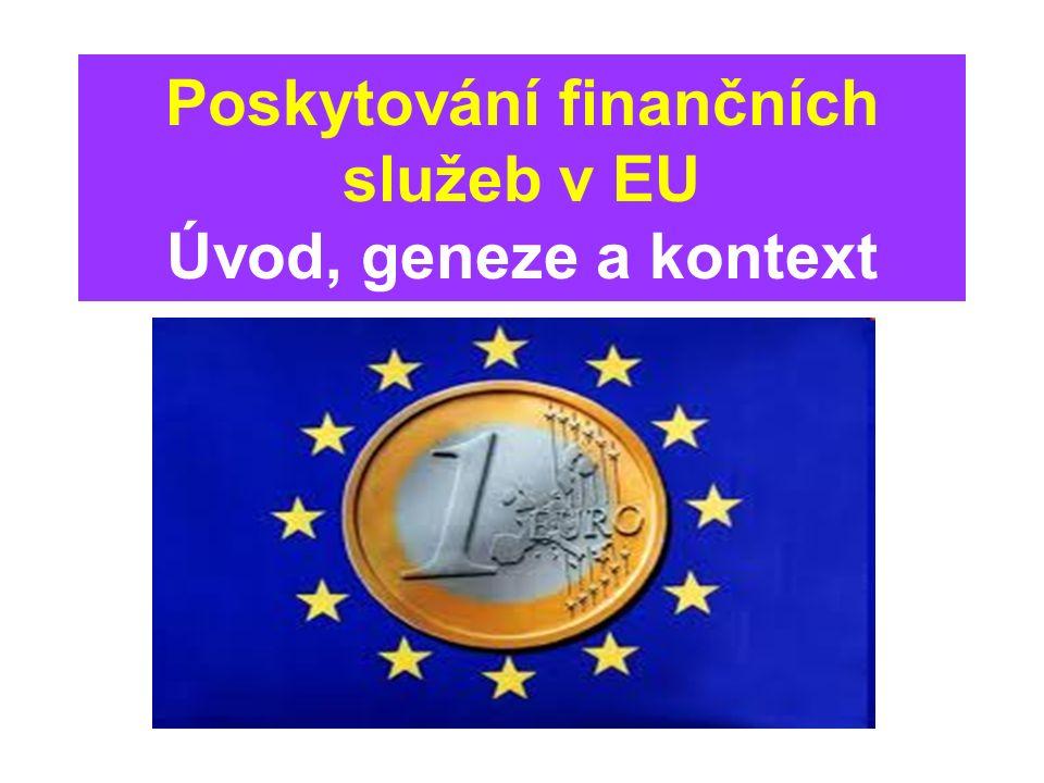 Poskytování finančních služeb v EU Úvod, geneze a kontext