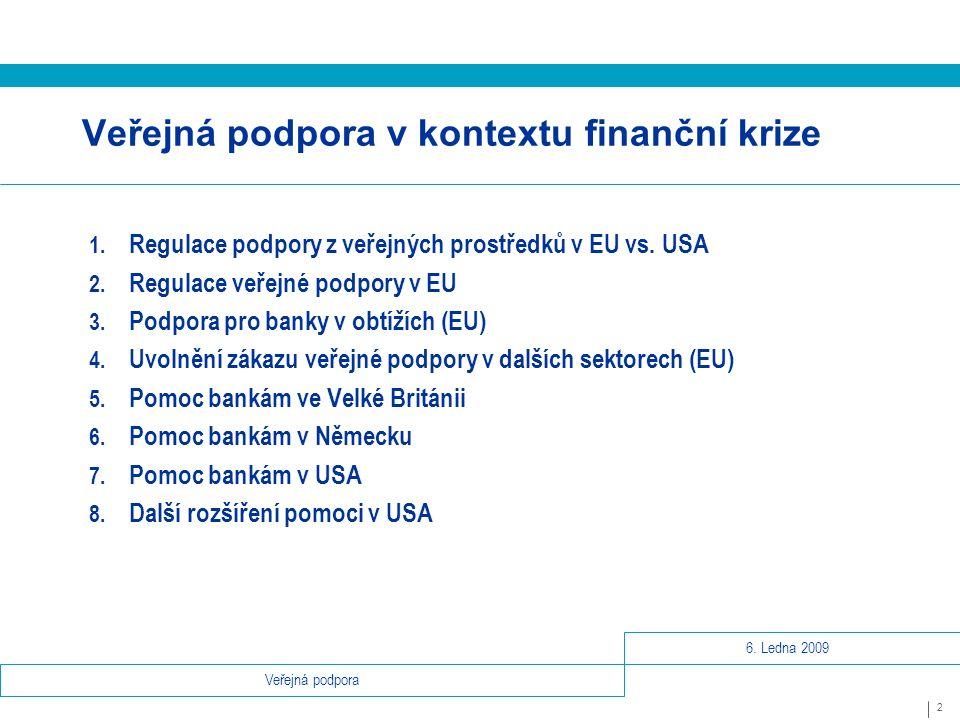 2 Veřejná podpora Veřejná podpora v kontextu finanční krize 1.