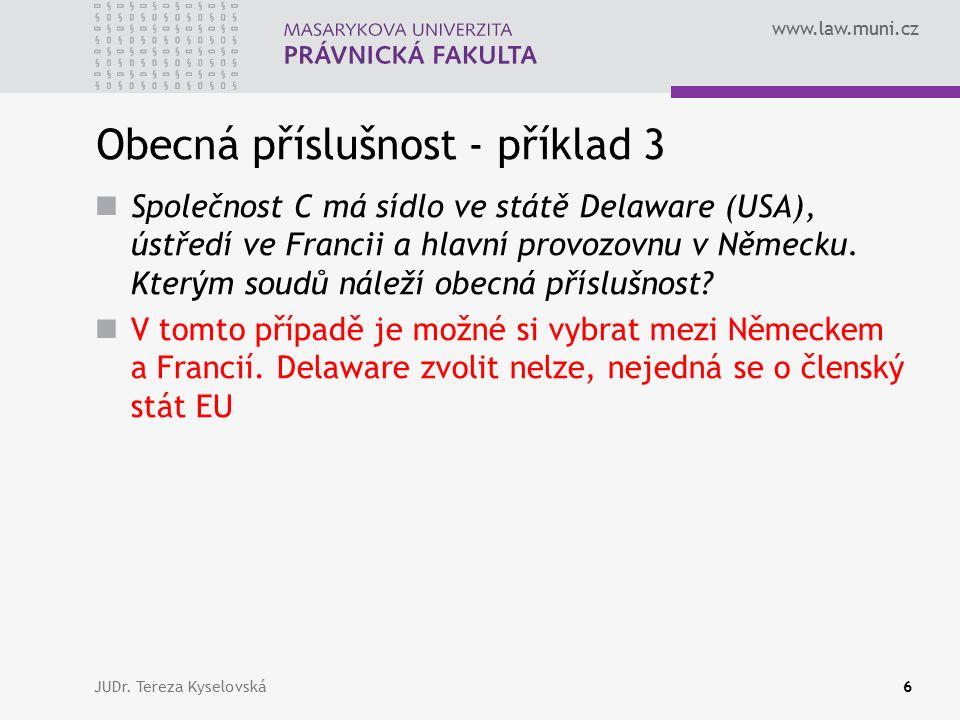 www.law.muni.cz Speciální příslušnost Ochrana slabší smluvní strany Příslušnost ve věcech pojistných smluv (články 8 - 14) Příslušnost ve věcech spotřebitelských smluv (články 15 - 17) Příslušnost pro individuální pracovní smlouvy (články 18 - 21) 3 prvky ochrany Vztah k ostatním pravidlům o příslušnosti JUDr.