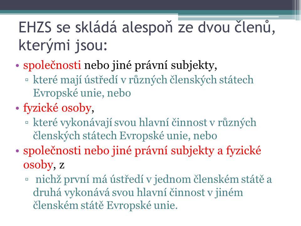 EHZS se skládá alespoň ze dvou členů, kterými jsou: společnosti nebo jiné právní subjekty, ▫které mají ústředí v různých členských státech Evropské un