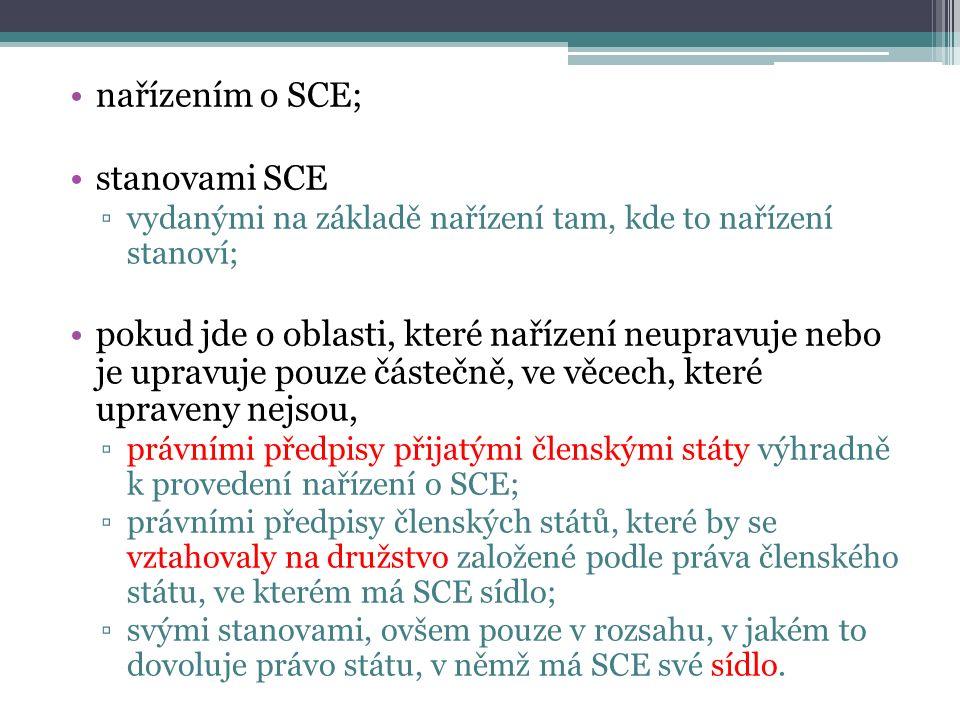 nařízením o SCE; stanovami SCE ▫vydanými na základě nařízení tam, kde to nařízení stanoví; pokud jde o oblasti, které nařízení neupravuje nebo je upravuje pouze částečně, ve věcech, které upraveny nejsou, ▫právními předpisy přijatými členskými státy výhradně k provedení nařízení o SCE; ▫právními předpisy členských států, které by se vztahovaly na družstvo založené podle práva členského státu, ve kterém má SCE sídlo; ▫svými stanovami, ovšem pouze v rozsahu, v jakém to dovoluje právo státu, v němž má SCE své sídlo.