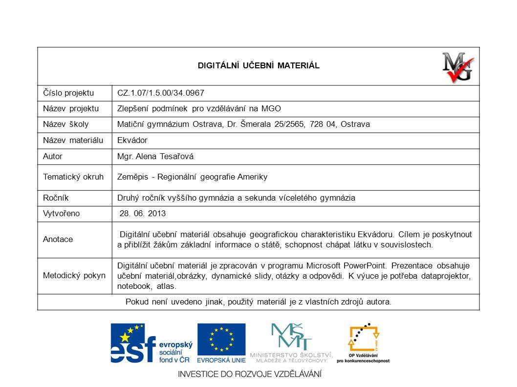 DIGITÁLNÍ UČEBNÍ MATERIÁL Číslo projektuCZ.1.07/1.5.00/34.0967 Název projektuZlepšení podmínek pro vzdělávání na MGO Název školyMatiční gymnázium Ostrava, Dr.