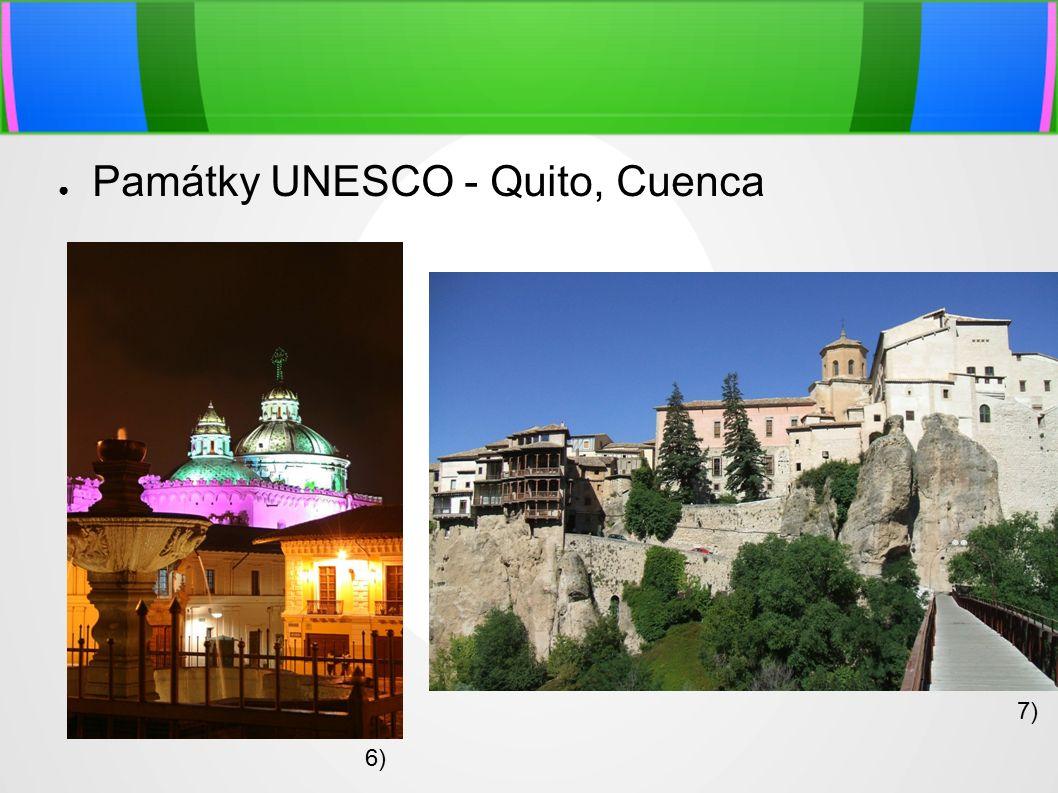 ● Památky UNESCO - Quito, Cuenca 6) 7)