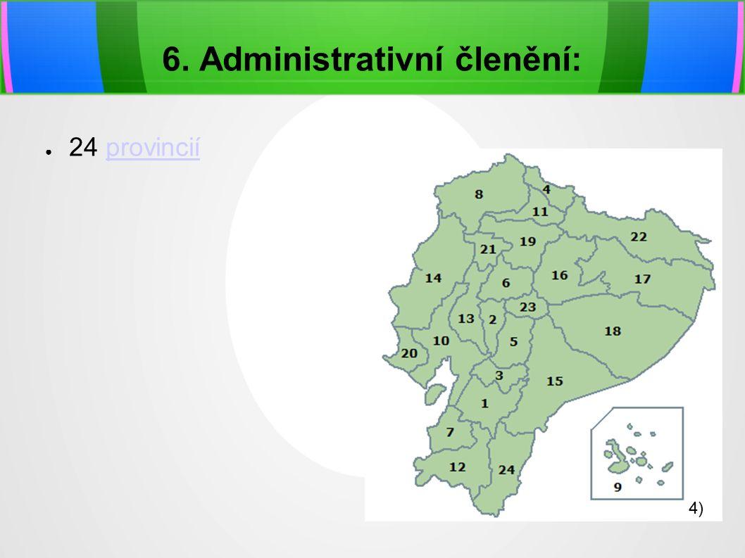 6. Administrativní členění: ● 24 provinciíprovincií 4)