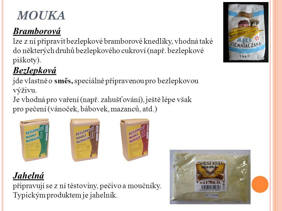MOUKA Bramborová lze z ní připravit bezlepkové bramborové knedlíky, vhodná také do některých druhů bezlepkového cukroví (např.