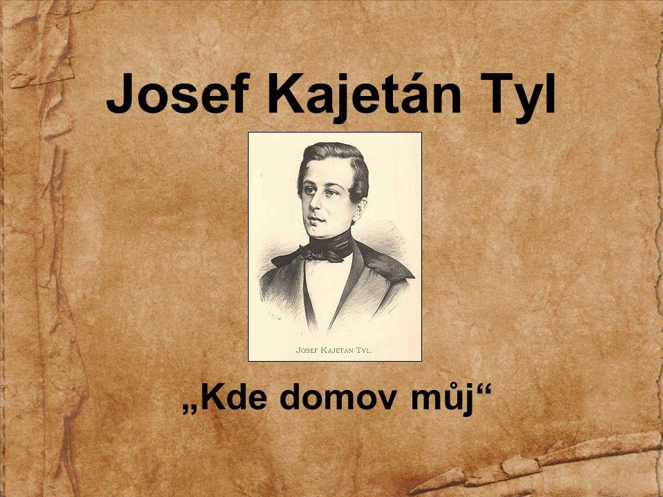 """Josef Kajetán Tyl """"Kde domov můj VY_32_Inovace_18 MJ-3 PaedDr.Jitka Mužíková ZŠ a MŠ Nedašov"""